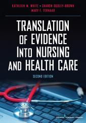 Translation of Evidence into Nursing and Health Care, Second Edition: Edition 2