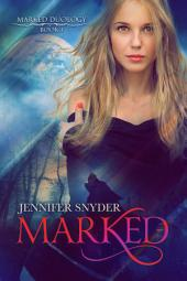 Marked: Marked Duology, Book 1