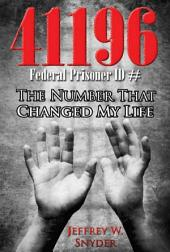 The Number That Changed My Life: 41196-Federal Prison ID