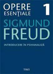 Opere esențiale, vol. 1 - Introducere în psihanaliză