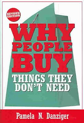 Why People Buy Things They Don t Need