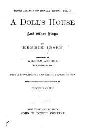 The Prose Dramas of Henrik Ibsen: A doll's house; The pillars of society; Ghosts, tr. by W. Archer. Rosmersholm, tr. by M. Carmichael