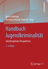 Handbuch Jugendkriminalität: Interdisziplinäre Perspektiven, Ausgabe 3