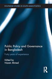 Public Policy and Governance in Bangladesh: Forty Years of Experience