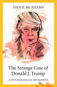 The Strange Case of Donald J  Trump PDF