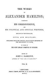 Miscellanies, 1774-1789: A full vindication; The farmer refuted; Quebec bill; Resolutions in Congress; Letters from Phocion; New-York Legislature, etc