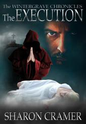 The Execution: The Wintergrave Chronicles (Book One)