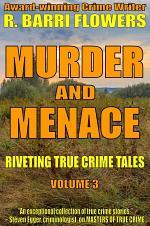 Murder and Menace: Riveting True Crime Tales (Vol. 3)