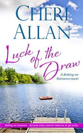 Luck of the Draw (Betting on Romance, Book 1)