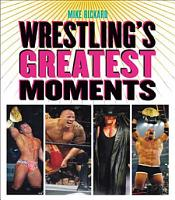 Wrestling s Greatest Moments PDF