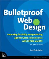 Bulletproof Web Design: Improving flexibility and protecting against worst-case scenarios with XHTML and CSS, Second Edition, Edition 2