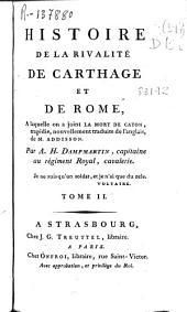 Histoire de la rivalité de Carthage et de Rome: a laquelle on a joint La mort de Caton, tragédie