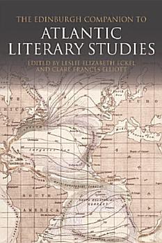 Edinburgh Companion to Atlantic Literary Studies PDF