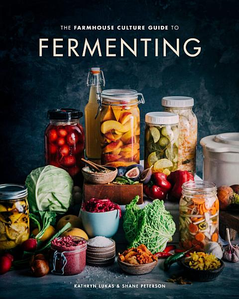 Download The Farmhouse Culture Guide to Fermenting Book