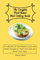 The Complete Plant-Based Meal Cooking Guide