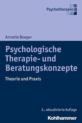 Psychologische Therapie  und Beratungskonzepte PDF