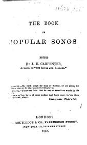 The Book of Popular Songs. Edited by J. E. Carpenter