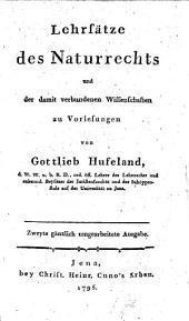 Lehrsätze des Naturrechts und der damit verbundenen Wissenschaften zu Vorlesungen. 2., umgearb. Aufl: Band 1