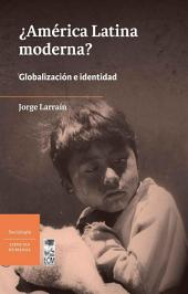 América Latina moderna?: (2a. Edición)