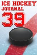 Ice Hockey Journal 39