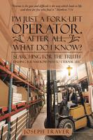 I   M Just a Fork Lift Operator  After All  What Do I Know  PDF