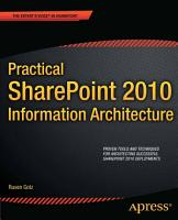 Practical SharePoint 2010 Information Architecture PDF