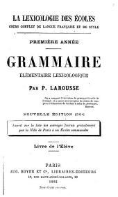 La lexicologie des écoles: cours complet de langue française et de style
