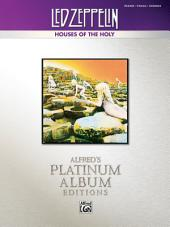 Led Zeppelin - Houses of the Holy Platinum Edition: Piano/Vocal/Chords Sheet Music Songbook Collection