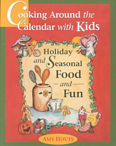 Cooking Around the Calendar with Kids Book