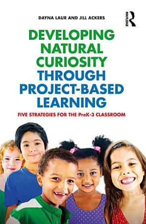 Developing Natural Curiosity through Project Based Learning PDF