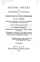 Sicuri mezzi di prevenire i contagi e preservarsi dalle lore conseguenze. - Milano, Maspero 1817