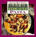 Steven Raichlen's High-flavor, Low-fat Pasta