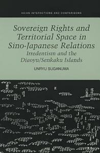 Sovereign Rights and Territorial Space in Sino Japanese Relations
