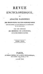 Revue encyclopédique, ou Analyse raisonnée des productions les plus remarquables dans la littérature, les sciences et les arts: Volume29