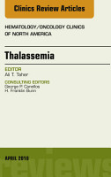 Thalassemia  An Issue of Hematology Oncology Clinics of North America  E Book PDF