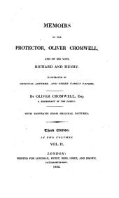 Memóirs of the Protector Oliver Cromwell and of His Sons, Richard and Henry, 2: Illustrated by Original Letters and Other Family Papers