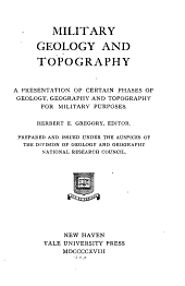 Military Geology and Topography: A Presentation of Certain Phases of Geology, Geography and Topography for Military Purposes