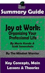 Summary Joy At Work Organizing Your Professional Life By Marie Kondo Scott Sonenshein The Mw Summary Guide Book PDF