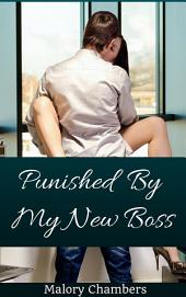 Punished By My New Boss