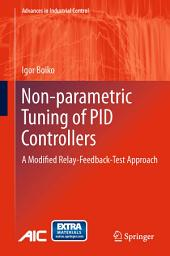 Non-parametric Tuning of PID Controllers: A Modified Relay-Feedback-Test Approach