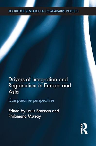 Drivers of Integration and Regionalism in Europe and Asia PDF