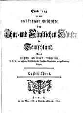 Einleitung zu einer volständigen Geschichte der Chur- und Fürstlichen Häuser in Teutschland: 1