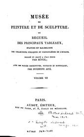 Museum of Painting and Sculpture, Or, Collection of the Principal Pictures, Statues and Bas-reliefs in the Public and Private Galleries of Europe: Volume 6