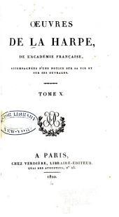 Oeuvres de la Harpe ...: accompagnées d'une notice sur sa vie et sur ses ouvrages ...