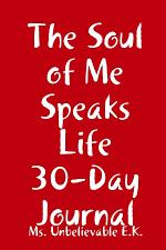 The Soul of Me Speaks Life 30-Day Journal