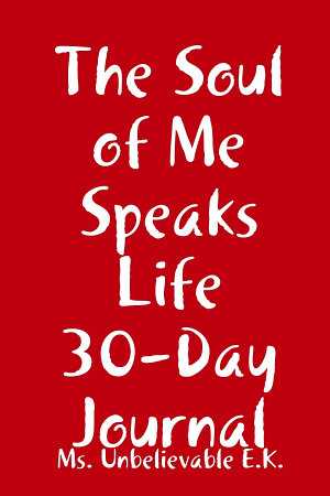 The Soul of Me Speaks Life 30 Day Journal