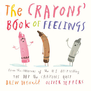 The Crayons  Book of Feelings