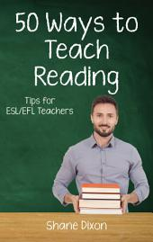 Fifty Ways to Teach Reading: Tips for ESL/EFL Teachers