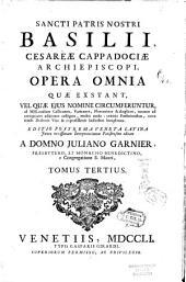 Sancti Patris Nostri Basilii Caesareae Cappadociae Archiepiscopi Opera omnia quae exstant ...