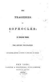 The Tragedies of Sophocles: in English Prose: The Oxford Translation